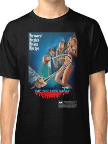 Say You Love Satan 80s Horror Podcast - Mutilator Classic T-Shirt