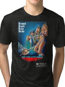 Say You Love Satan 80s Horror Podcast - Mutilator Tri-blend T-Shirt