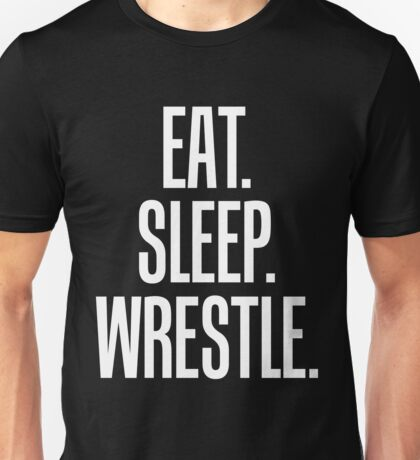 Eat Sleep Wrestle Wrestler Unisex T-Shirt