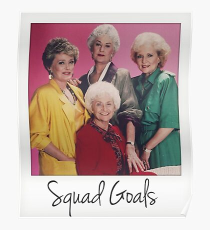 Golden Squad Goals Poster