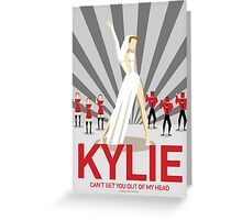 Kylie - Can't Get You Out Of My Head Greeting Card