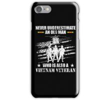 Never Underestimate An Old Man Who Is Also A Vietnam Veteran iPhone Case/Skin