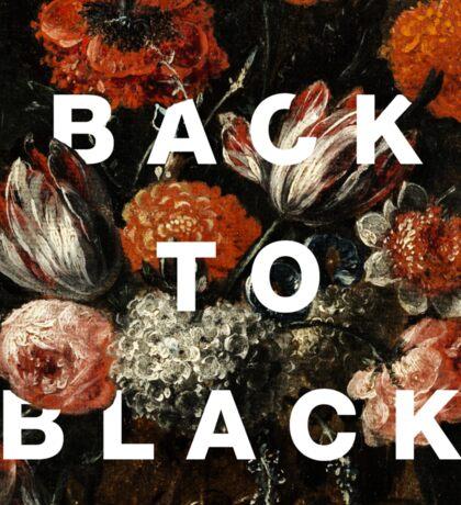 BACK TO BLACK Sticker