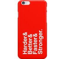 Harder & Better & Faster & Stronger. iPhone Case/Skin