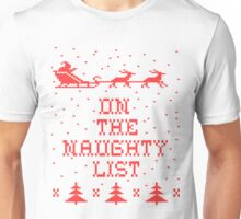 On the naughty list Unisex T-Shirt
