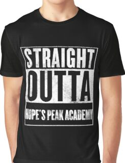 straight outta hope's peak academy Graphic T-Shirt