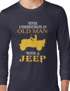 Never underestimate an old man with a jeep T-shirt Long Sleeve T-Shirt