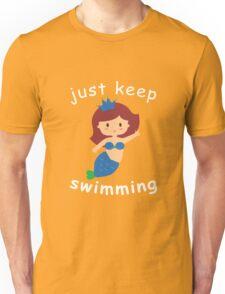 just keep swiming Unisex T-Shirt