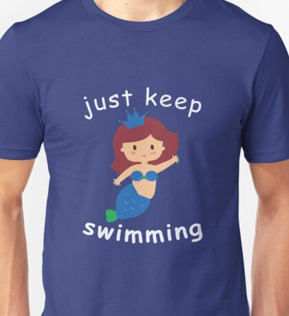 just keep swiming Unisex T-Shirt