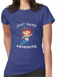 just keep swiming Womens Fitted T-Shirt