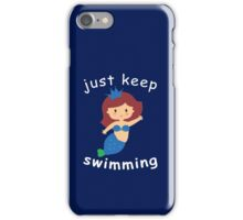 just keep swiming iPhone Case/Skin