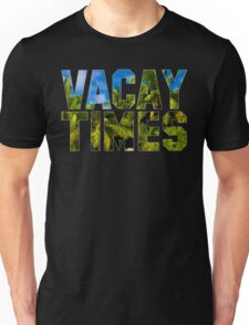 Official Vacay Times T-Shirt Unisex T-Shirt