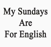 My Sundays Are For English  by supernova23