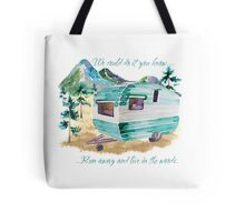 Run away to the woods... Tote Bag