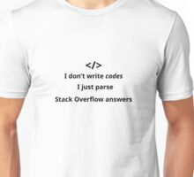I don't write codes parse stack overflow answers Unisex T-Shirt