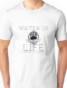 Water is Life: STAND WITH STANDING ROCK Unisex T-Shirt