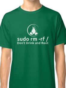 Dont Drink And Root Classic T-Shirt