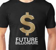 Future Billionaire  Unisex T-Shirt