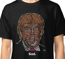 Sad. Loser. Trump. Classic T-Shirt
