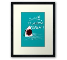 Come On In, The Water's Great! Framed Print