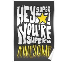 Hey Super Star! You're Super Awesome Poster