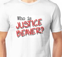 Who is Justice Beaver Unisex T-Shirt