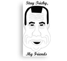 Richard Nixon-Stay Tricky My Friends Canvas Print
