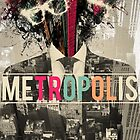 Metropolis by Joe Hickson