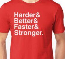 Harder & Better & Faster & Stronger. Unisex T-Shirt