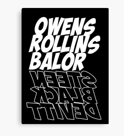 OWENS ROLLINS BALOR-STEEN BLACK DEVITT Canvas Print