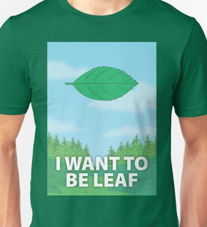 I Want To Be Leaf Unisex T-Shirt