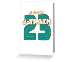 All Aboard the Ajayi J-Train Tshirt Greeting Card