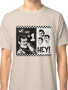We Are Number One, HEY! Classic T-Shirt