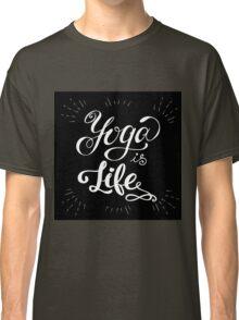 Yoga is life inspirational inscription. Classic T-Shirt