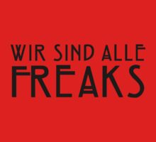 We Are All Freaks - IV T-Shirt