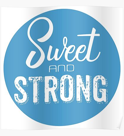 Sweet and Strong Inspirational - blue Poster