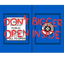Don't Open, Bigger Inside Photographic Print