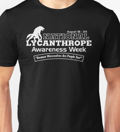 National Lycanthrope Awareness Week (White Print) Unisex T-Shirt