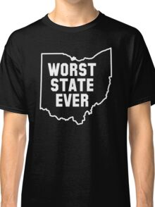Worst State Ever Classic T-Shirt