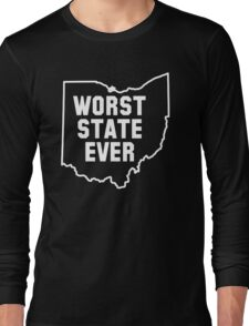 Worst State Ever Long Sleeve T-Shirt