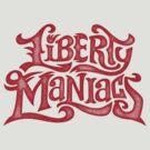 Liberty maniacs by LibertyManiacs