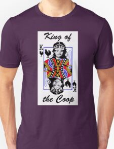 King of the Coop ( for dark shirts) T-Shirt