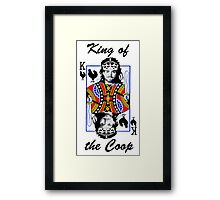 King of the Coop ( for dark shirts) Framed Print
