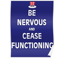 Be Nervous and Cease Functioning Poster