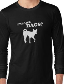D'ya Like Dags Long Sleeve T-Shirt