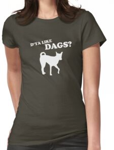 D'ya Like Dags Womens Fitted T-Shirt