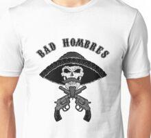 Bad Hombres Unisex T-Shirt