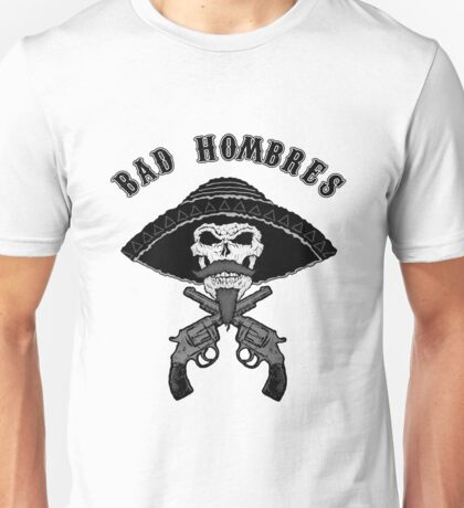 Bad Hombres Unisex T-Shirt