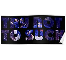 Cubs WS - Try Not to Suck Poster