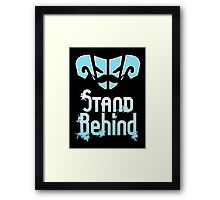 Stand Behind Framed Print
